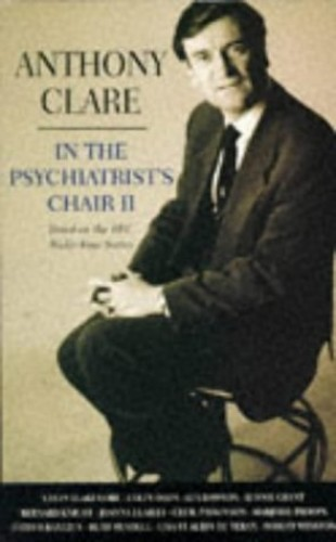 In the Psychiatrist's Chair By Anthony W. Clare