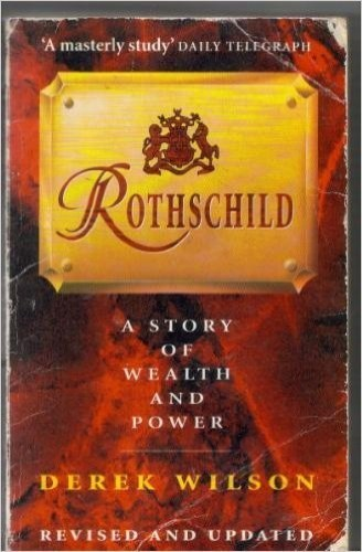 Rothschild: A Story of Wealth and Power by Derek Wilson