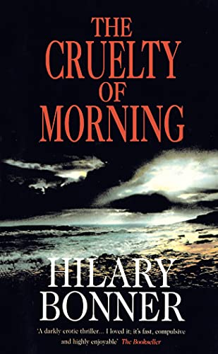 The Cruelty Of Morning By Hilary Bonner