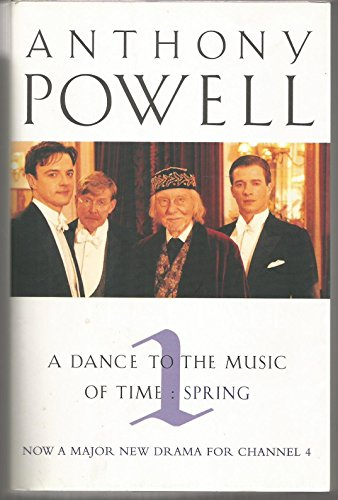 Dance To The Music Of Time Volume 1: Spring v. 1 (A Dance to the Music of Time) By Anthony Powell