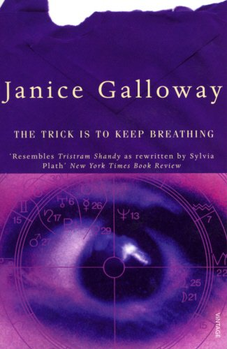 The Trick is to Keep Breathing By Janice Galloway