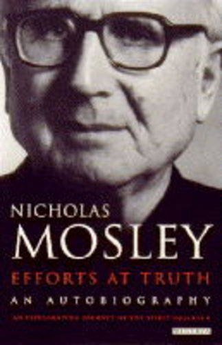 Efforts at Truth: An Autobiography by Nicholas Mosley