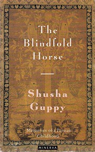 The Blindfold Horse By Shusha Guppy