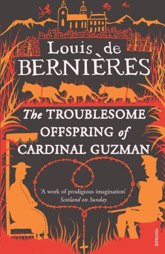 The Troublesome Offspring of Cardinal Guzman (Latin American Trilogy) By Louis de Bernieres