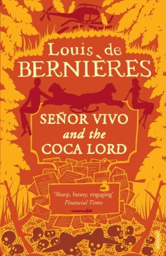 Senor Vivo & The Coca Lord (Latin American Trilogy) by Louis de Bernieres