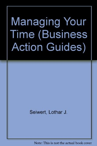Managing Your Time By Lothar J. Seiwert