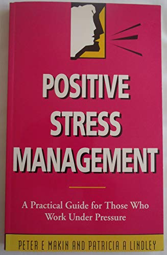 Positive Stress Management By Peter Makin