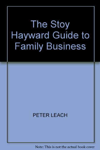 The Stoy Hayward Guide to the Family Business By Peter Leach
