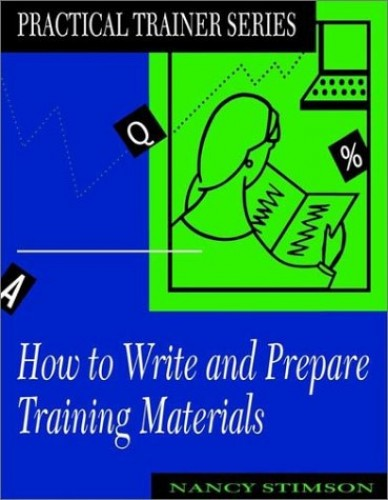 How to Write and Prepare Training Materials By Nancy Stimson