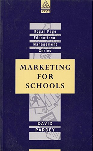 Marketing for Schools (Educational Management) By David Pardey