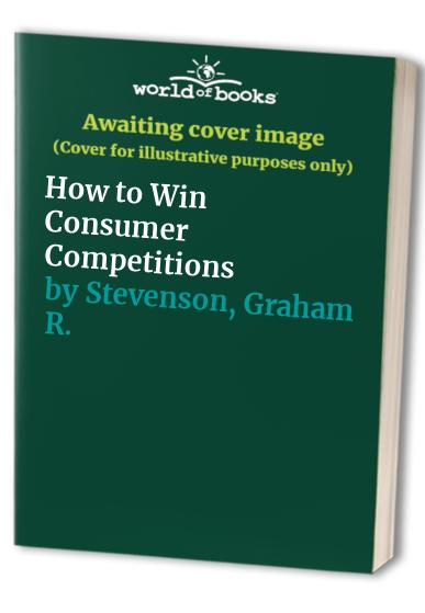 How to Win Consumer Competitions By Graham R. Stevenson