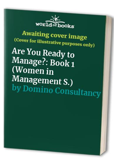 Are You Ready to Manage? By Domino Consultancy