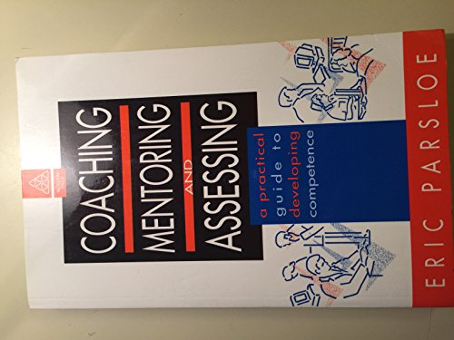 Coaching, Mentoring and Assessing By Eric Parsloe