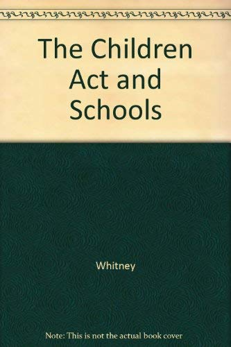 The Childrens Act and Schools By Ben Whitney