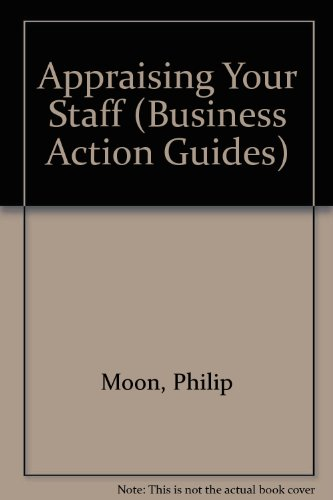 Appraising Your Staff By Philip Moon