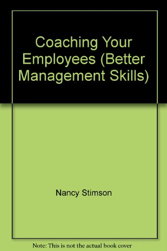 COACHING YOUR EMPLOYEES By Nancy Stimson