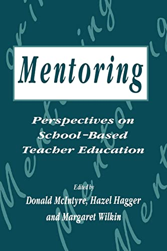 Mentoring: Perspectives on School-based Teacher Education By Hagger, H.