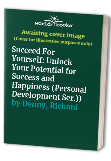 Succeed for Yourself by Richard Denny