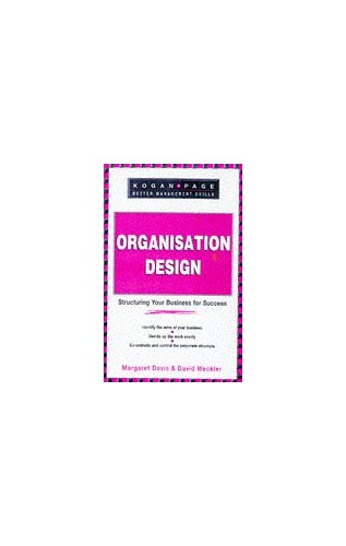 Organization Design: A Guide for Team Leaders, Business Owners and Change Managers by Margaret R. Davis