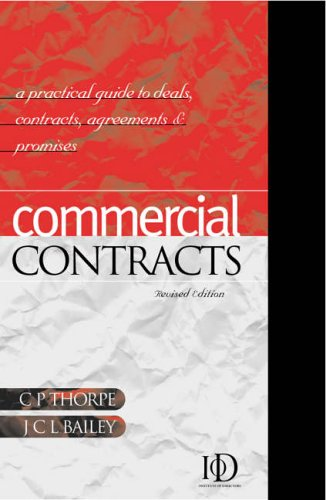 Commercial Contracts: A Practical Guide to Deals, Contracts, Agreements and Promises by C. P. Thorpe