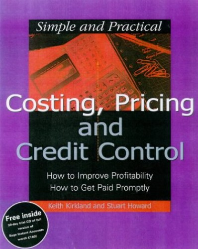 Costing, Pricing and Getting Paid By Keith Kirkland