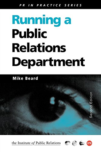 Running a Public Relations Department By Mike Beard