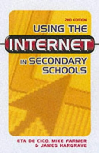 Using the Internet in Secondary Schools By James Hargrave