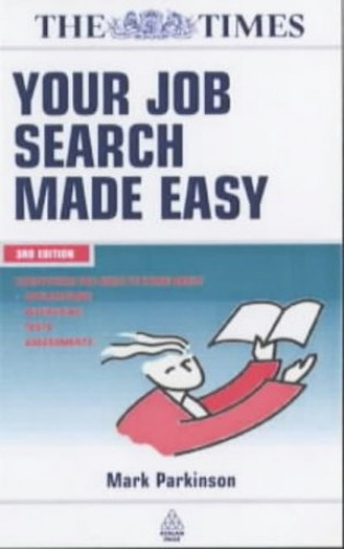 Your Job Search Made Easy By Mark Parkinson