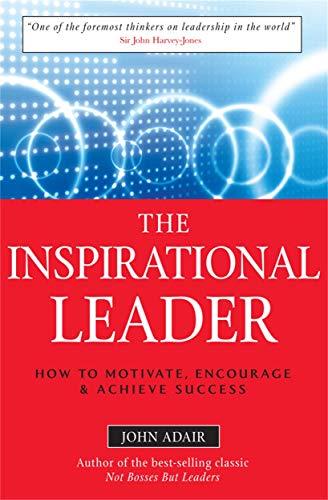 The Inspirational Leader By John Adair