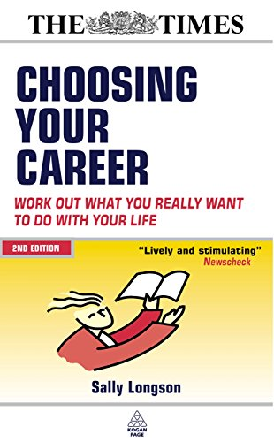 Choosing Your Career: Work Out What You Really Want to Do with Your Life by Sally Longson