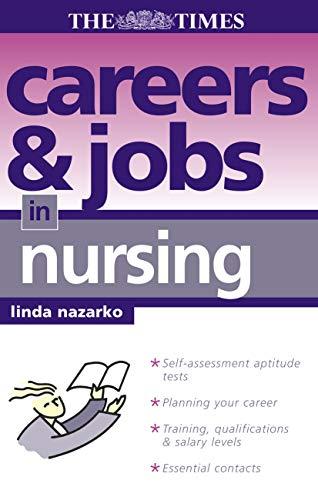Careers and Jobs in Nursing By Linda Nazarko