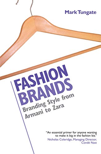 Fashion Brands: Branding Style from Armani to Zara by Mark Tungate
