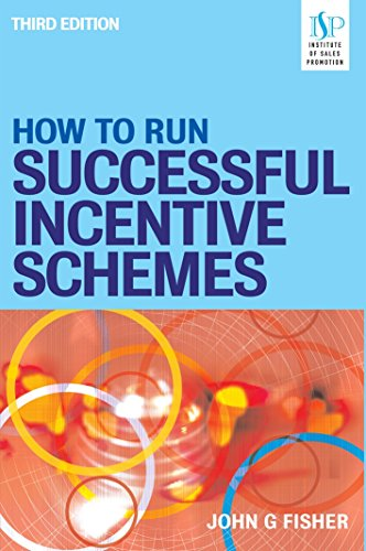 How to Run Successful Incentive Schemes By John G. Fisher