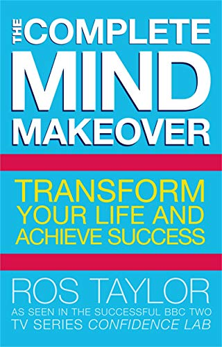 The Complete Mind Makeover By Ros Taylor