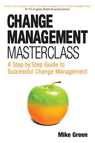 Change Management Masterclass By Mike Green