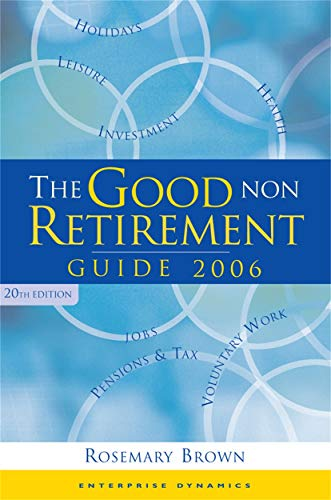 The Good Non Retirement Guide 2006 By Rosemary Brown