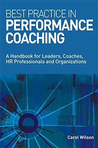 Best Practice in Performance Coaching By Carol Wilson