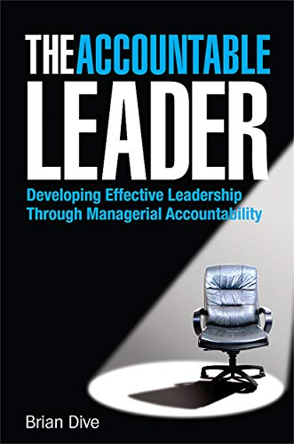 The Accountable Leader By Brian Dive