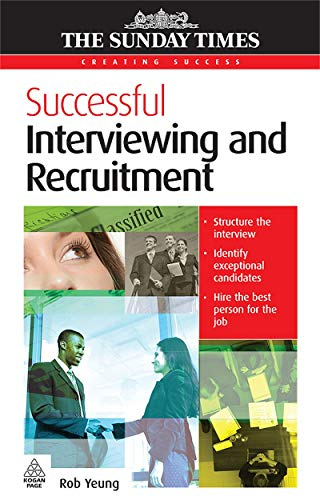 Successful Interviewing and Recruitment By Rob Yeung