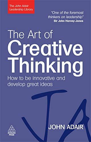 The Art of Creative Thinking By John Adair