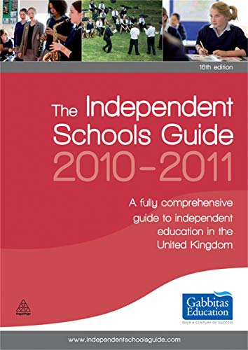 The Independent Schools Guide 2010-2011 By Gabbitas