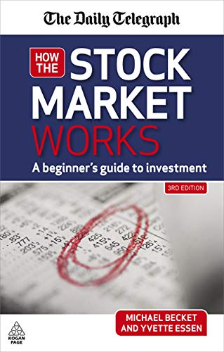 How the Stock Market Works: A Beginner's Guide to Investment by Michael Becket