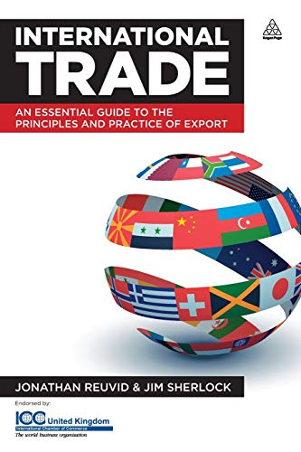 International Trade: An Essential Guide to the Principles and Practice of Export by Jonathan Reuvid
