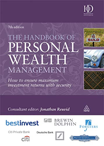 The Handbook of Personal Wealth Management: How to Ensure Maximum Investment Returns with Security by Jonathan Reuvid