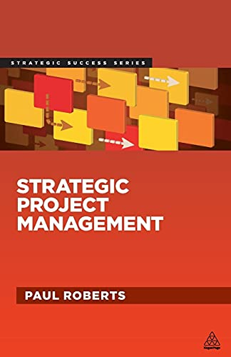 Strategic Project Management By Paul Roberts