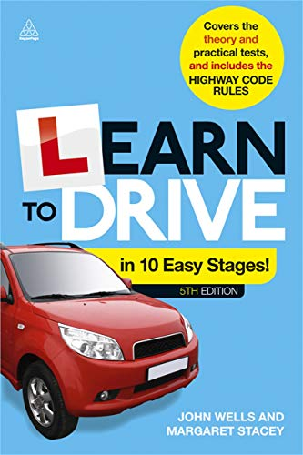 Learn to Drive in 10 Easy Stages By Dr. John Wells