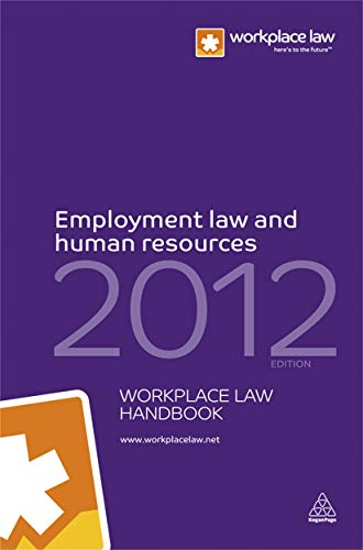 Employment Law and Human Resources Handbook 2012 By Workplace Law Group