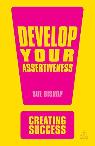 Develop Your Assertiveness By Sue Bishop