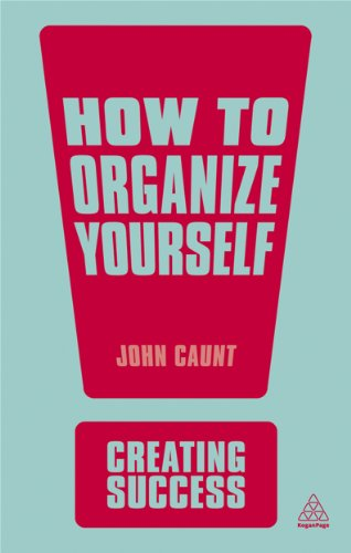 How to Organize Yourself By John Caunt