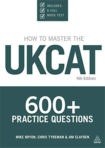 How To Master The UKCAT: 600+ Practice Questions By Mike Bryon